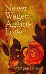 Never Wager Against Love
