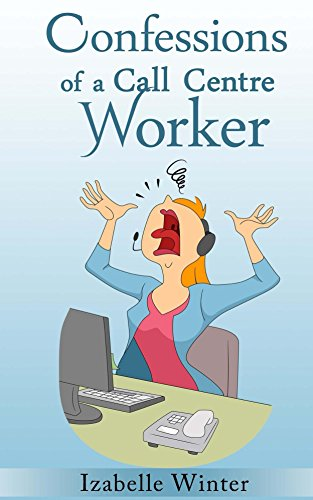 Confessions of a Call Centre Worker cover