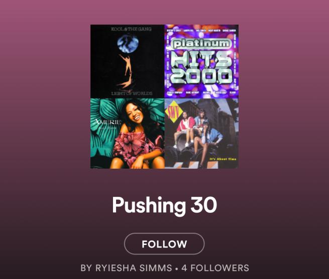 Pushing 30 Spotify